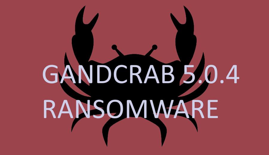 remove GANDCRAB 5.0.4 ransomware