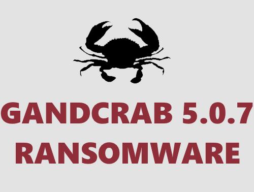 remove GANDCRAB 5.0.7 ransomware