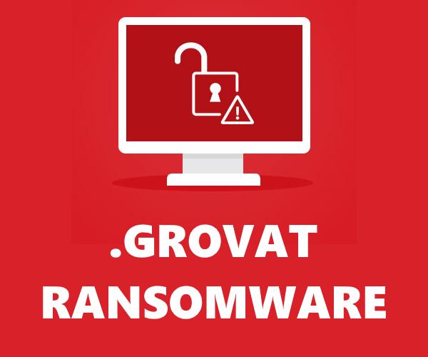 remove Grovat ransomware