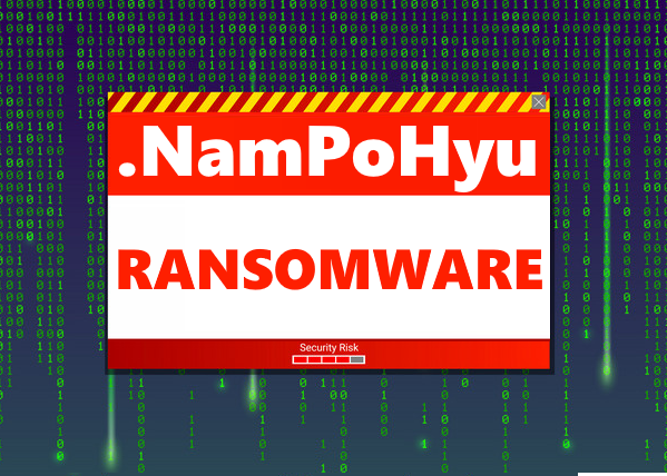 How to remove NamPoHyu Virus and decrypt  NamPoHyu files