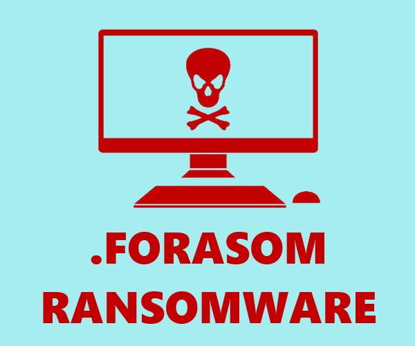 remove Forasom ransomware