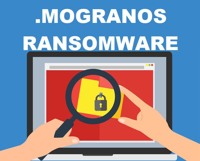 remove Mogranos ransomware