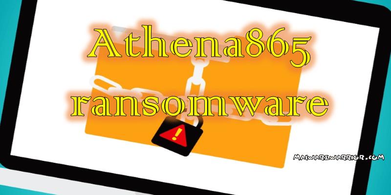 remove Athena865 ransomware