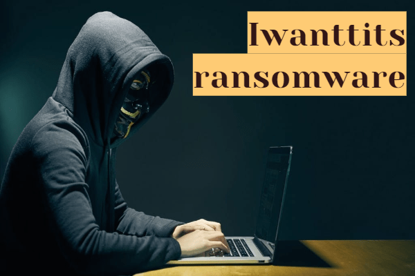 remove Iwanttits ransomware
