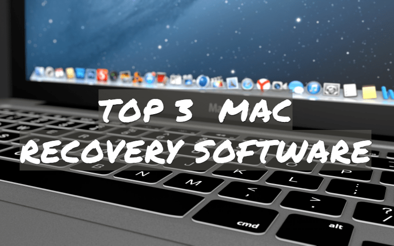 Top 3 Mac Data Recovery Software