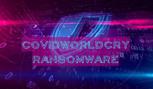 Entfernen Sie die CovidWorldCry-Ransomware