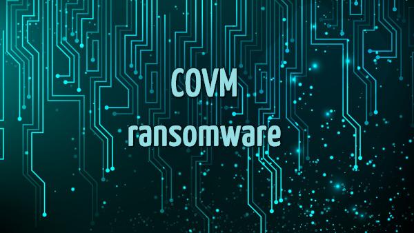 remove Covm ransomware