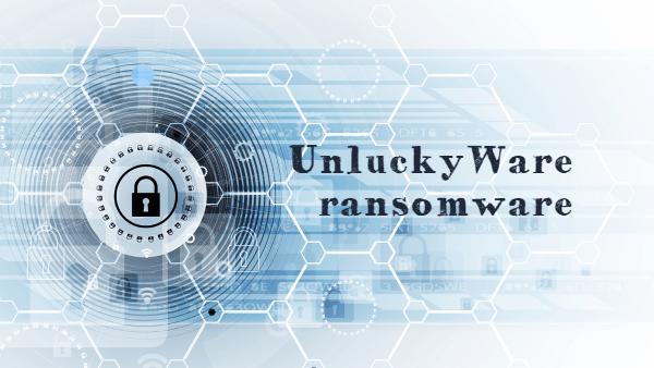 remover UnluckyWare ransomware