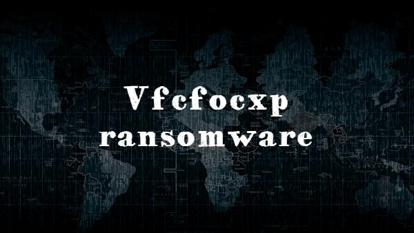 remove Vfcfocxp ransomware