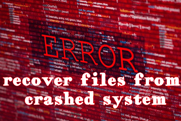 Recover files from crashed system