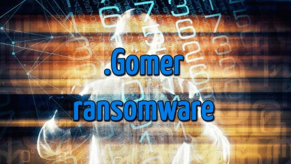 supprimer le rançongiciel Gomer