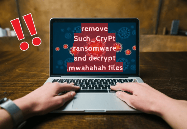 remove-Such-Crypt-ransomware