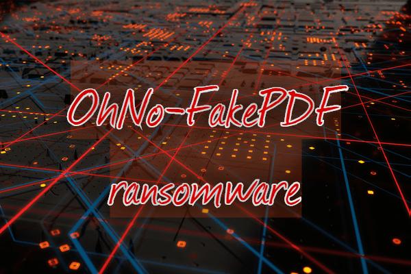 eliminar OhNo-FakePDF ransomware