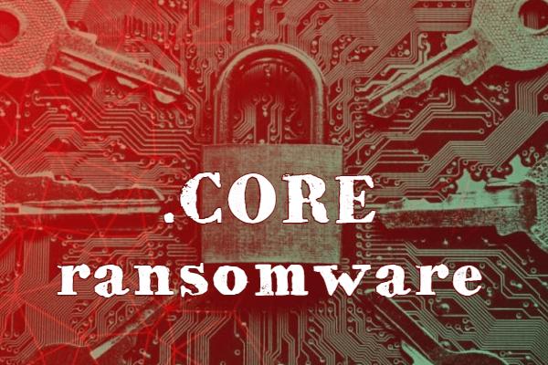 remove CORE ransomware