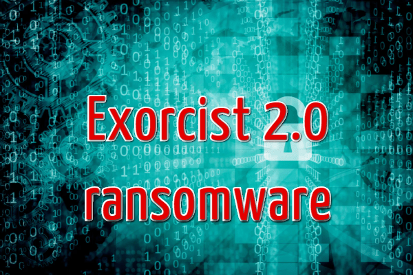 Remover o Exorcist 2.0 Ransomware