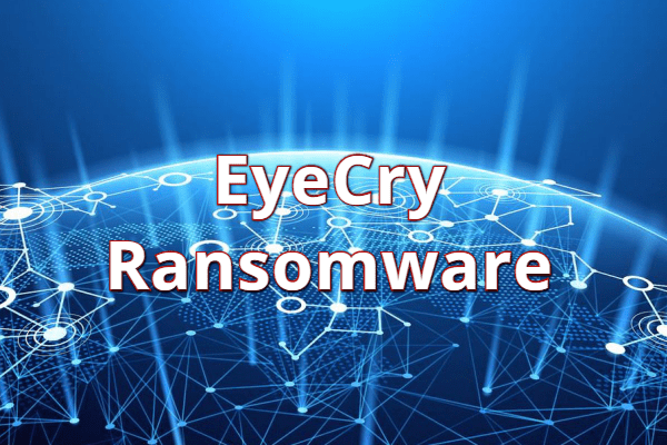 remove EYECRY ransomware