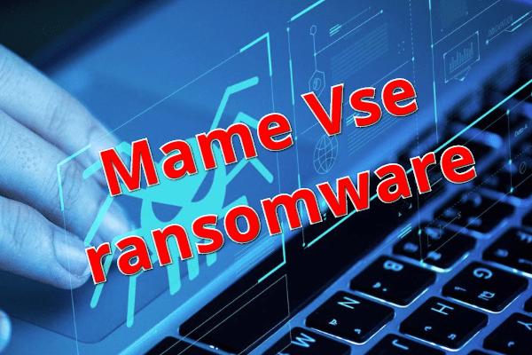 eliminar Mame Vse ransomware