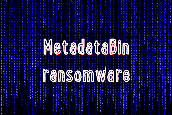 supprimer le ransomware MetadataBin