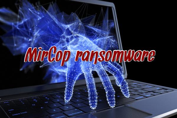 remove MirCop ransomware