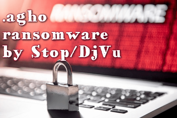 remove Agho ransomware