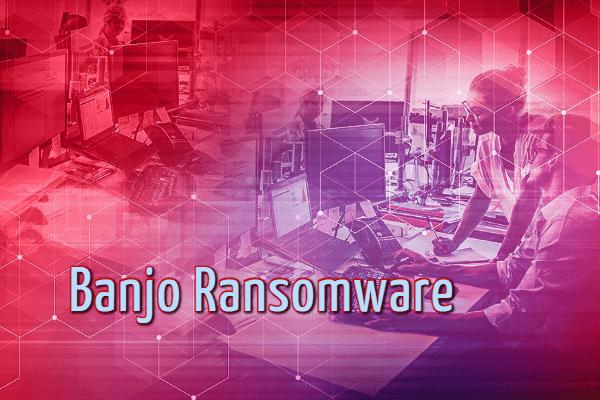 remover banjo ransomware