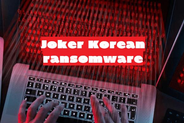 remove Joker Korean ransomware
