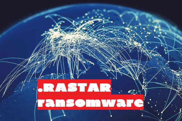 remove Rastar ransomware